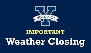 York Prep Closed Friday, 2/07/20
