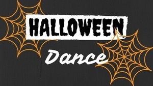 Middle School Halloween Dance- October 25th